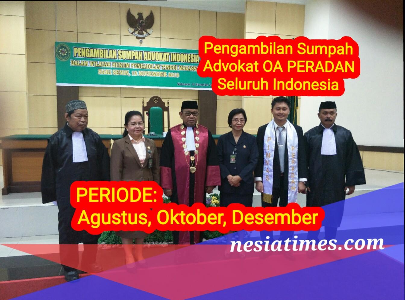 Daftar! Pengambilan Sumpah Advokat OA PERADAN Periode Agustus, Oktober dan Desember 2019 di Pengadilan Tinggi Seluruh Indonesia